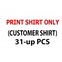 T-Shirt Printing only Customer Owned Shirt 31-up pcs